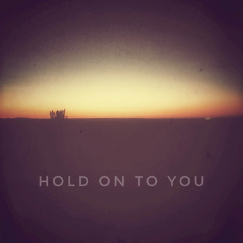 Hold On To You by Jesse Peters