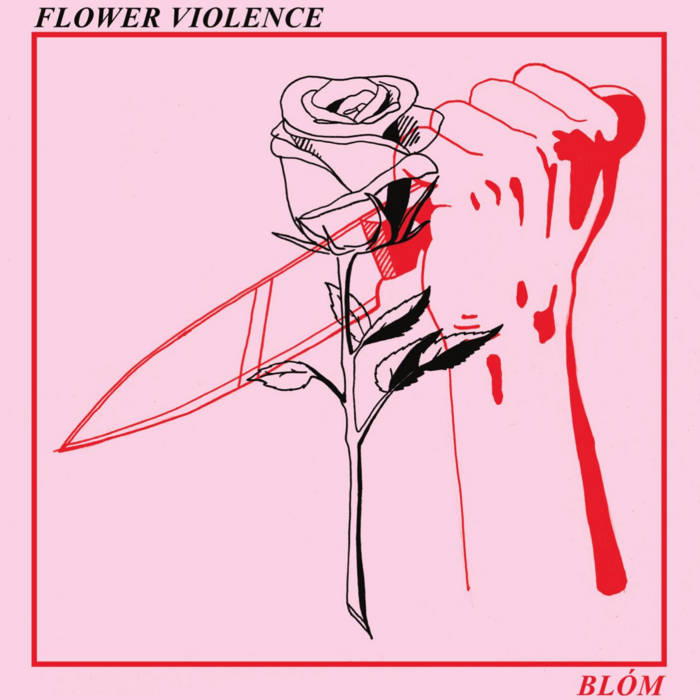 Flower Violence | BLÓM