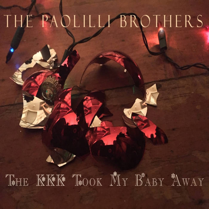The KKK Took My Baby Away | The Paolilli Brothers