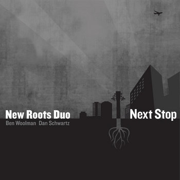 Next Stop by New Roots Duo