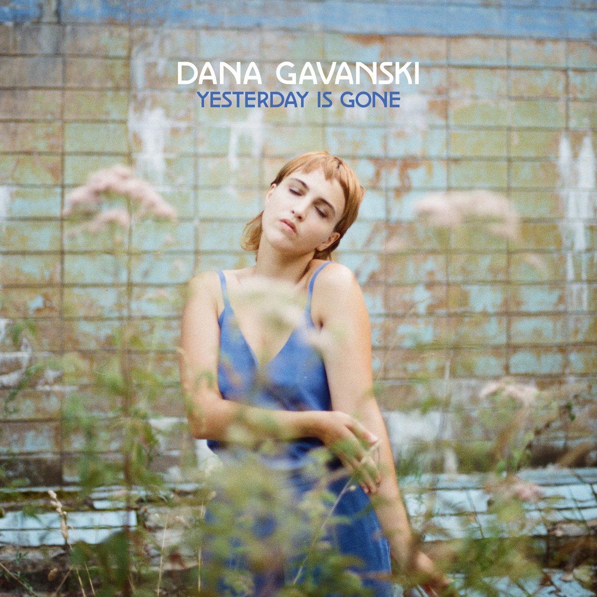 Yesterday Is Gone | Dana Gavanski | Ba Da Bing Records