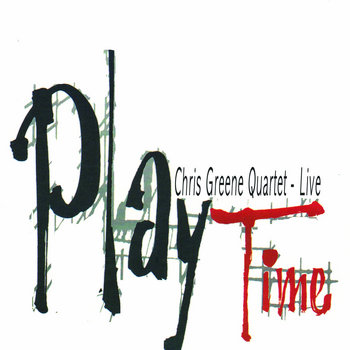 PlayTime (2010) by Chris Greene Quartet