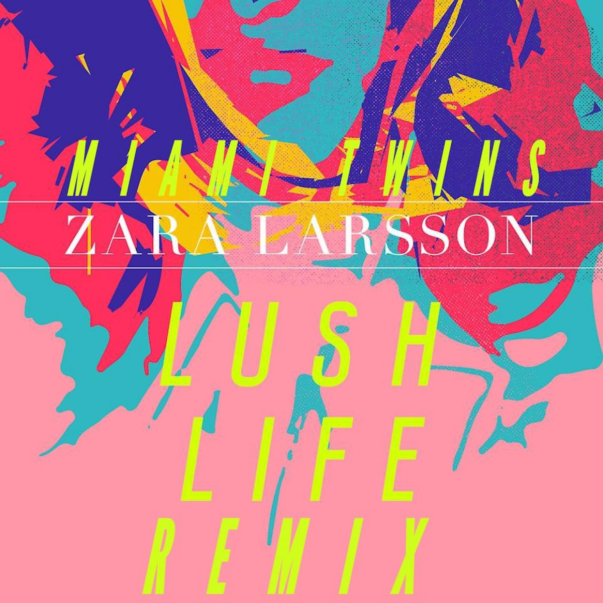 Zara Larsson - Lush Life (MIAMI TWINS remix) | MIAMI TWINS