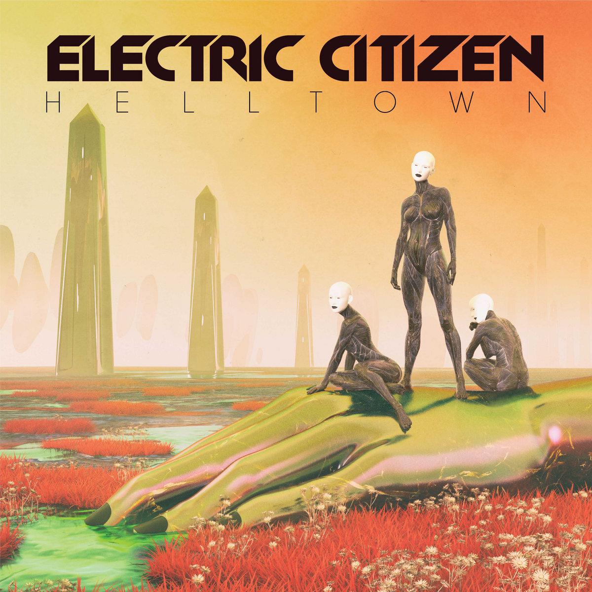 Helltown | Electric Citizen