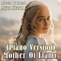 Mother Of Flame (Piano Version) Ft Myuu & MiracleOfSound cover art