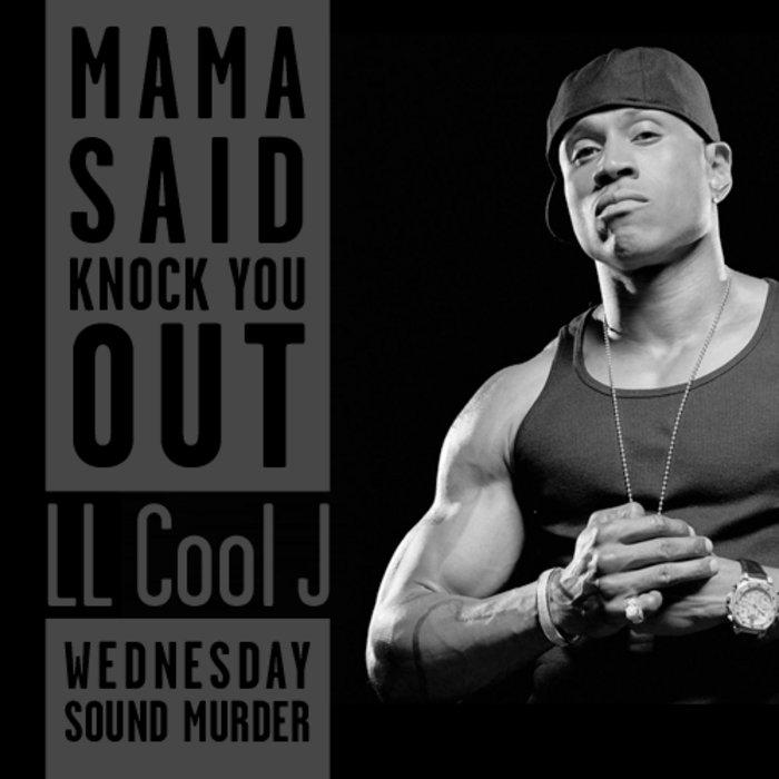 ll cool j mama said knock you out - 700×700