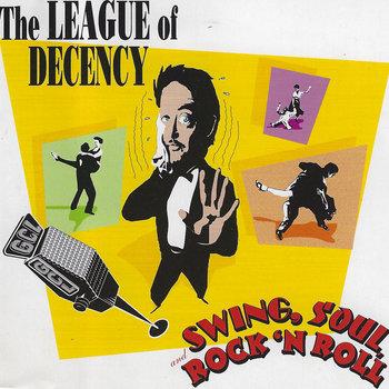 Swing, Soul, and Rock'n'Roll by The League Of Decency