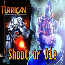 Turrican - Shoot or Die cover art