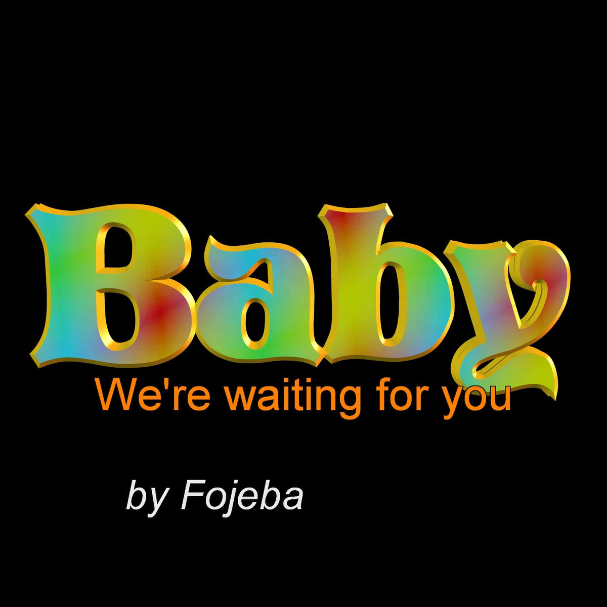 Babywere Waiting For You Fojeba