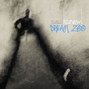 Dream Zoo (2011, album) by Paul Sprawl