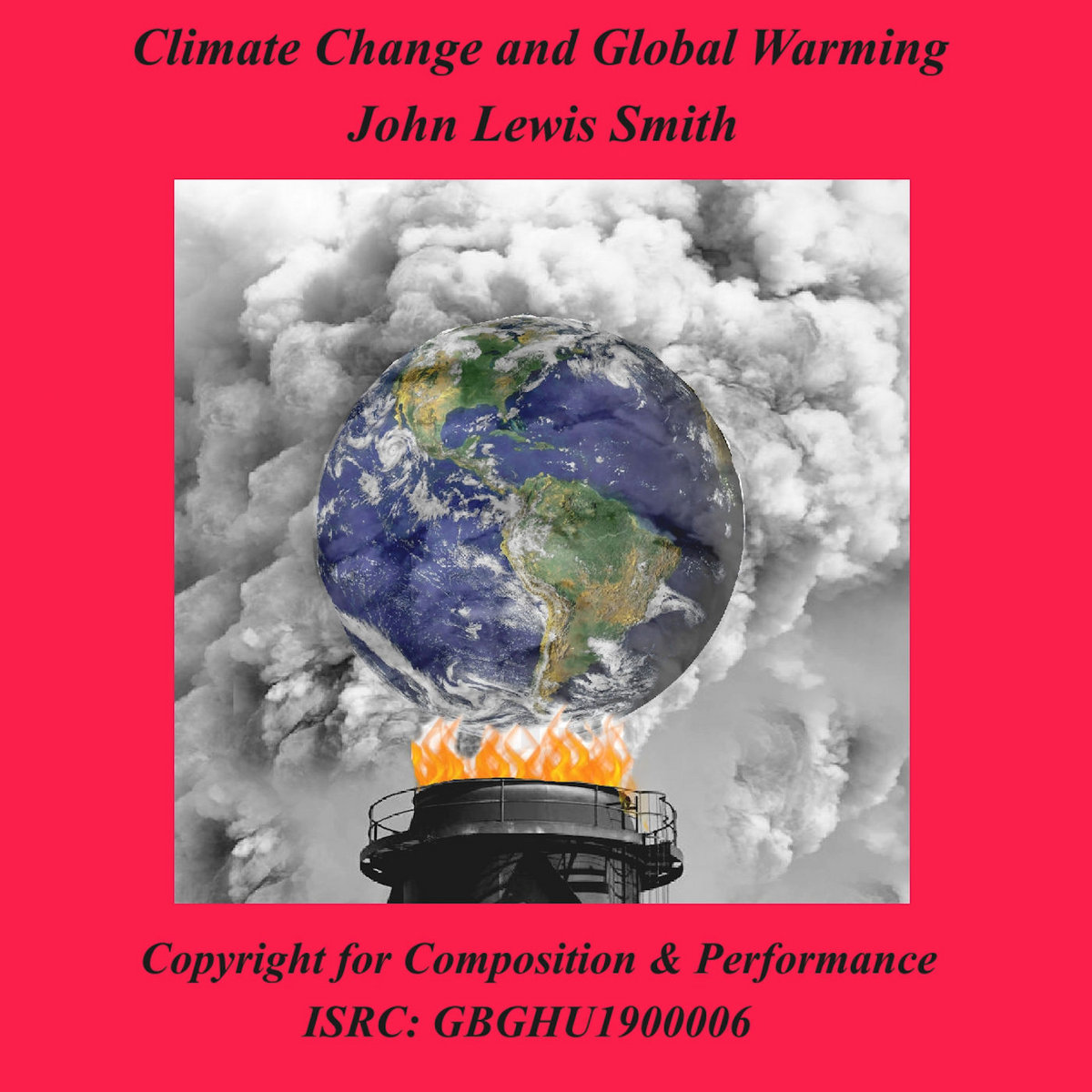 Climate Change and Global Warming | John Lewis Smith ...