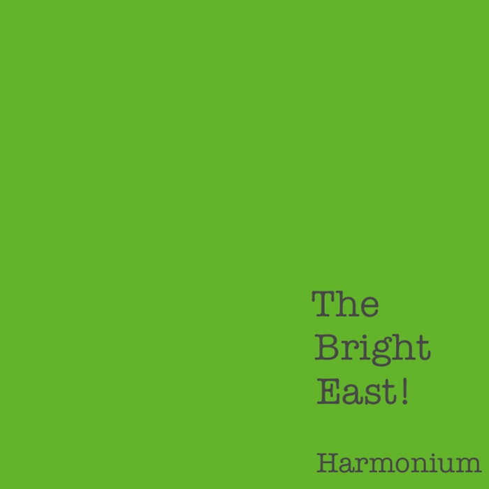 Harmonium – The Bright East