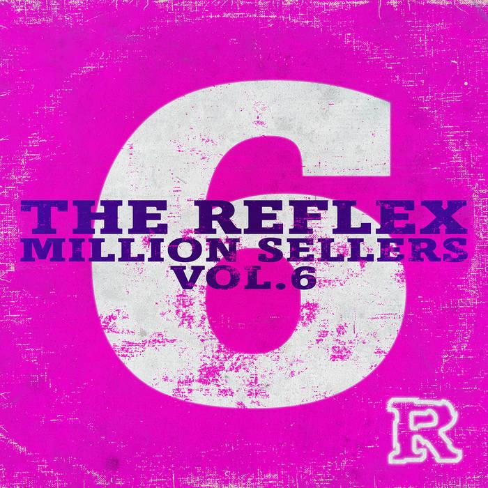 The Reflex – Million Sellers Vol.6 [The Reflex]