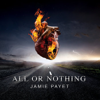 All Or Nothing by Jamie Payet