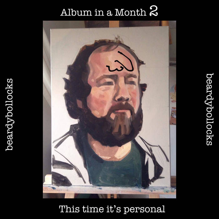 Beardy Bollocks – Album in a month 2: This time it's personal