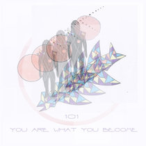 101 - You Are What You Become cover art