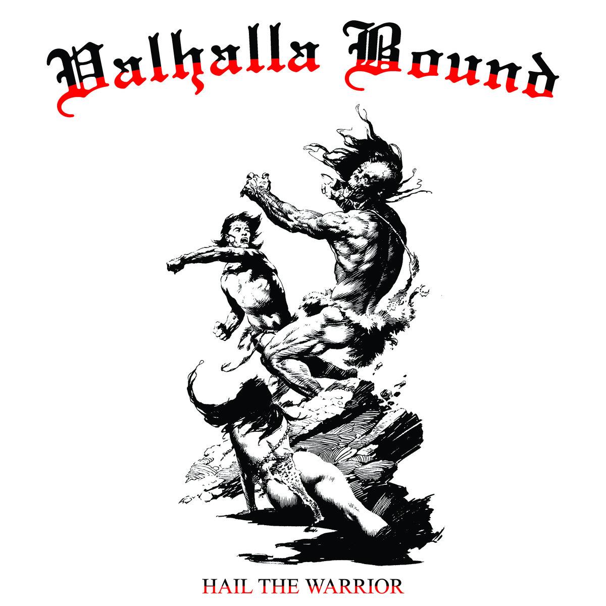 hail the warrior valhalla bound