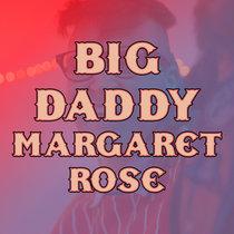 Big Daddy Margaret Rose (prod. Harpo Marks) cover art