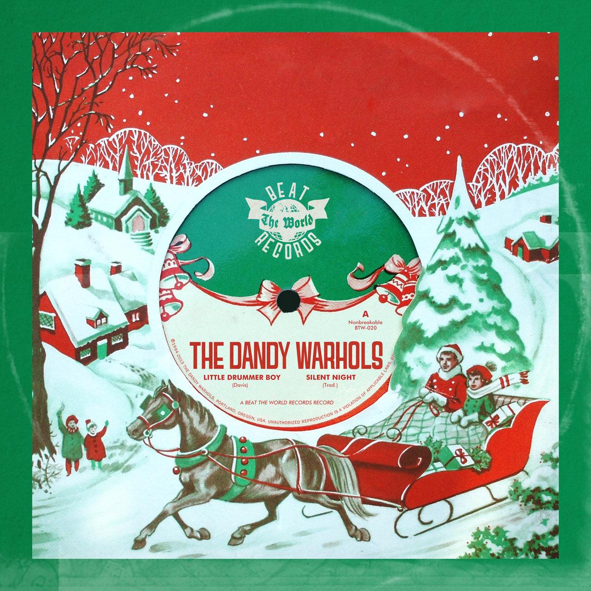 Christmas Drummer Boy.Little Drummer Boy Silent Night The Dandy Warhols