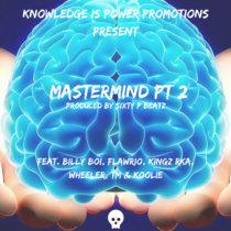 Billy Boi, Flawrio, Kingz RKA, Wheeler, Koolie, TM - Mastermind PT2 (Prod by Sixty P Beatz) cover art