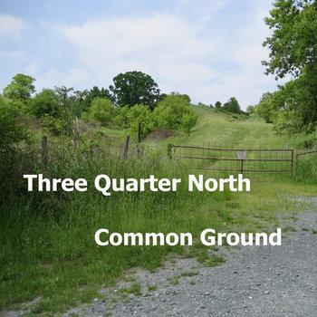 Common Ground by Three Quarter North