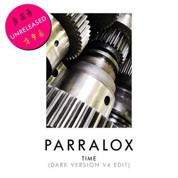Parralox - Time (Dark Version V4 Edit)
