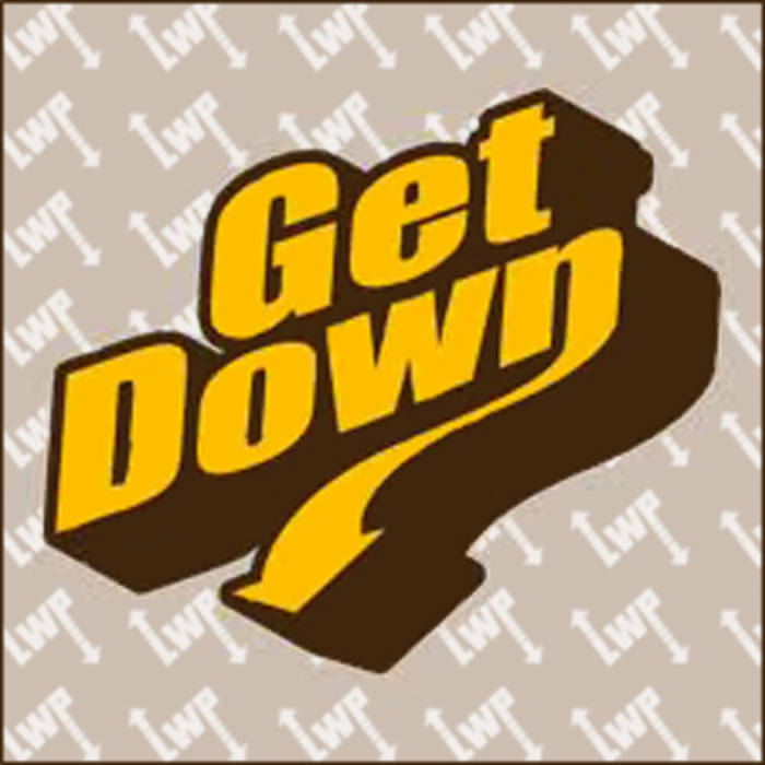 Dj Mellow - Get Down | LOWUP RECORDS