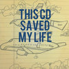 This CD Saved My Life (Previously Unreleased Demos) Cover Art