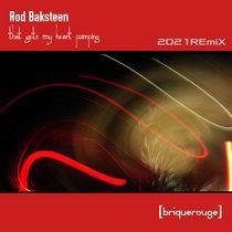 [BR193] : Rod Baksteen - That Gets My Heart Pumping [REmiX 2021] cover art