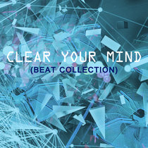 Clear Your Mind (Beat Collection) cover art