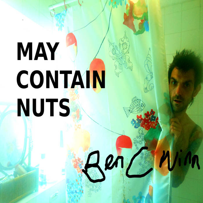 "Ben C Winn – ""May Contain Nuts"""