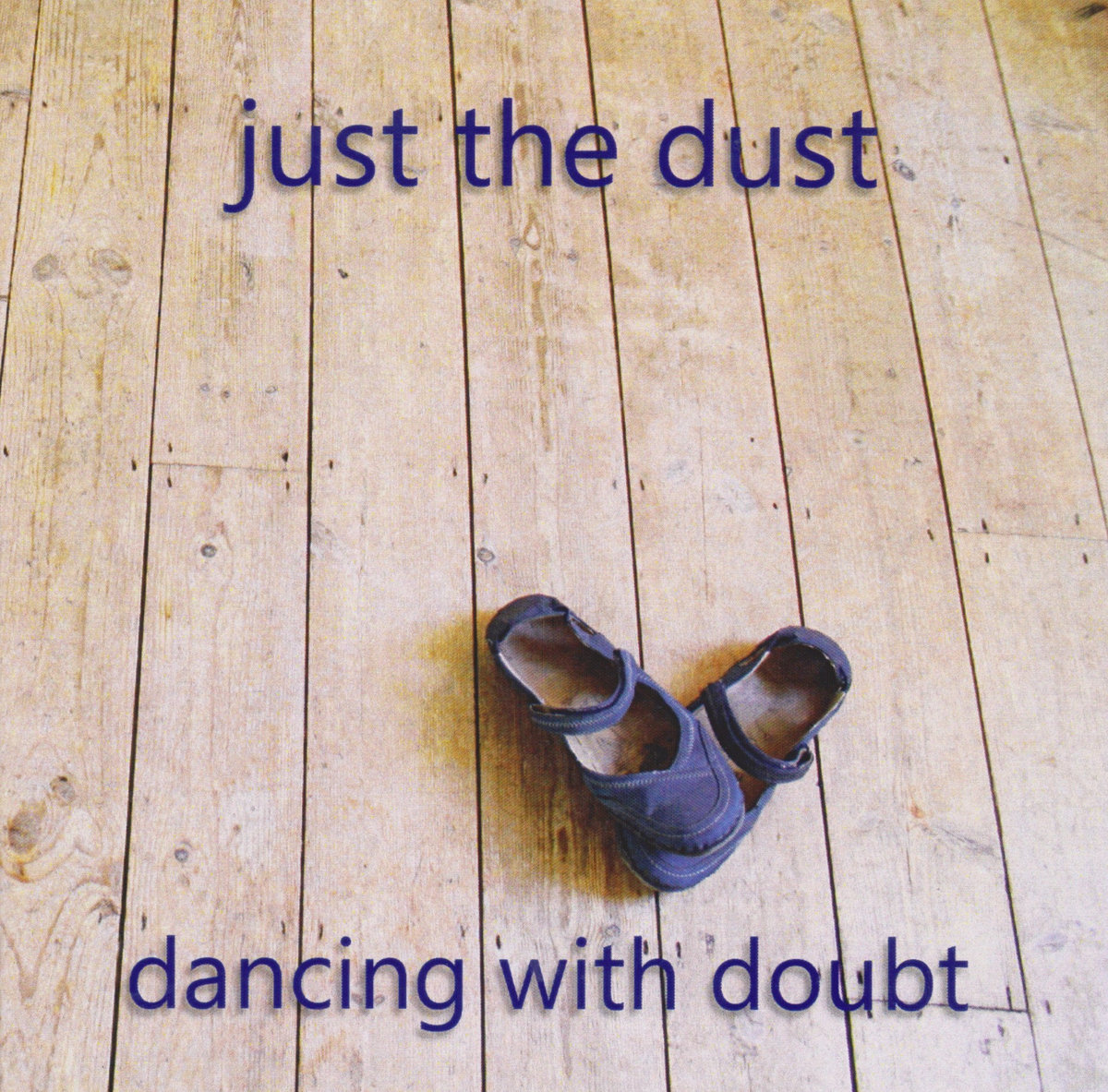 Just the Dust Another Life