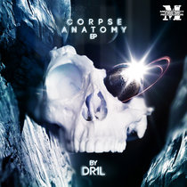 Dr1l - Corpse Anatomy EP{MOCRCYD021} cover art