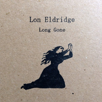Long Gone by Lon Eldridge