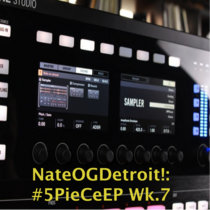#5PieCeEP Wk. 7 #LiveFromDetroitEdition! cover art