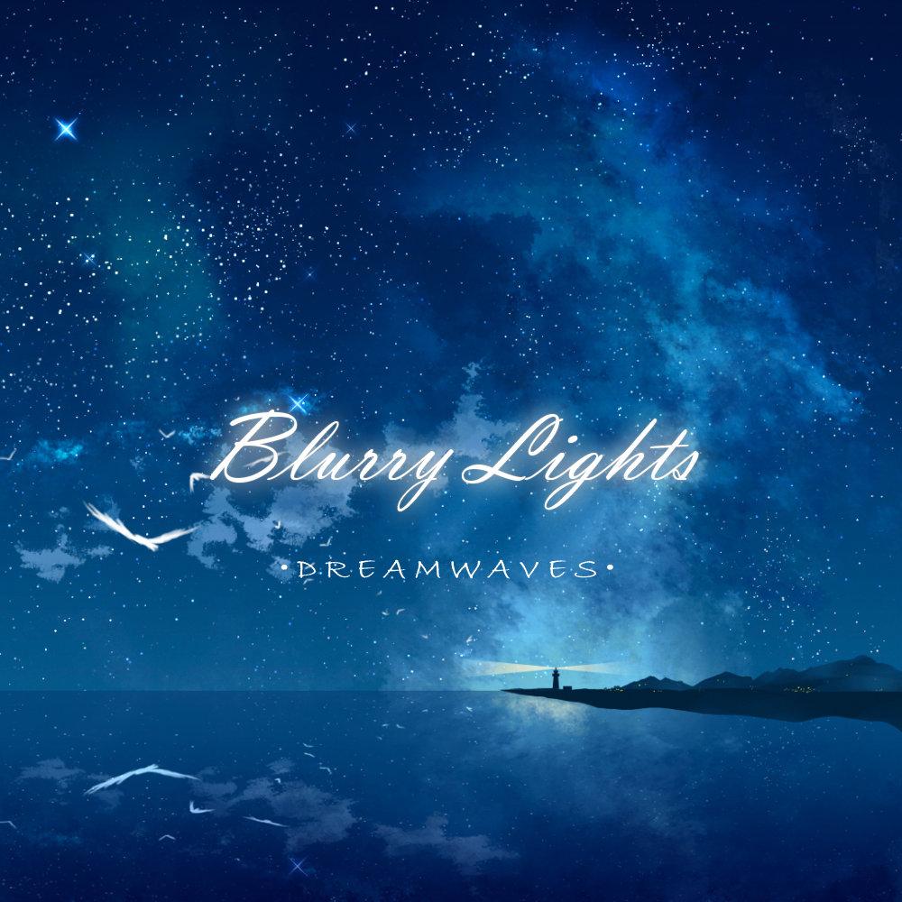 Dreamwaves | Blurry Lights