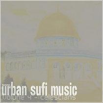 AHMM: Urban Sufi Music Vol.4 - Celestians cover art