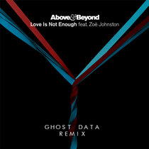 Above & Beyond - Love Is Not Enough (GHOST DATA Remix) cover art
