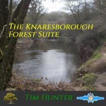 Tim Hunter -  The Knaresborough Forest Suite cover art