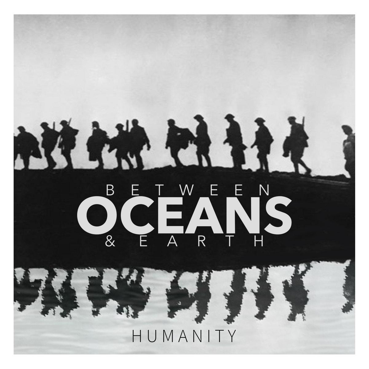 Between Oceans & Earth - Humanity [EP] (2016)