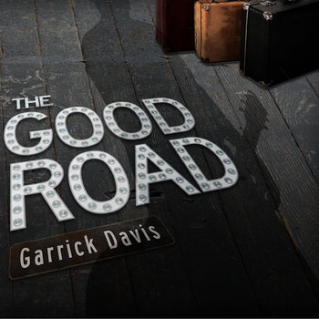 The Good Road by Garrick Davis