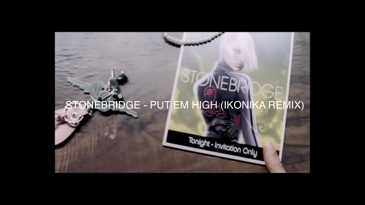 Stonebridge - Put Em High (Ikonika Unofficial Remix) | Ikonika