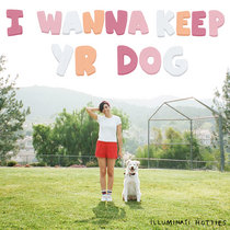 I Wanna Keep Yr Dog cover art