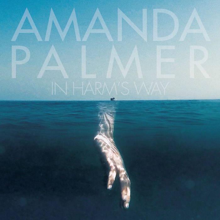 Amanda Palmer - In Harm\'s Way   Amanda Palmer