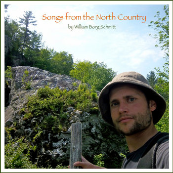 Songs from the North Country by William Borg Schmitt