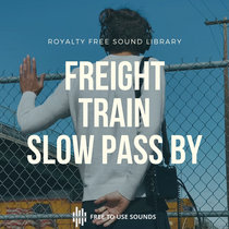 American Freight Train Sound Effects   Slow Pass By Sounds cover art