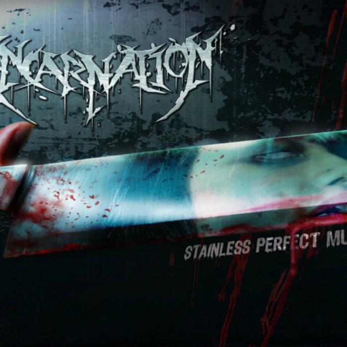 INCARNATION – Stainless Perfect Murder