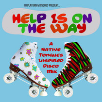 DJ Platurn X Discogs - Help Is On The Way (A 'Native Tongues' Inspired All Vinyl Disco Mix) cover art