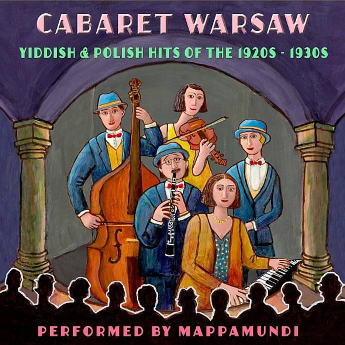 Cabaret Warsaw: Yiddish & Polish Hits of the 1920s - 1930s