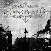 Hypnotic Dirge 2013/14 | The Wild Haunts Us Still; Decay and Atrophy cover art